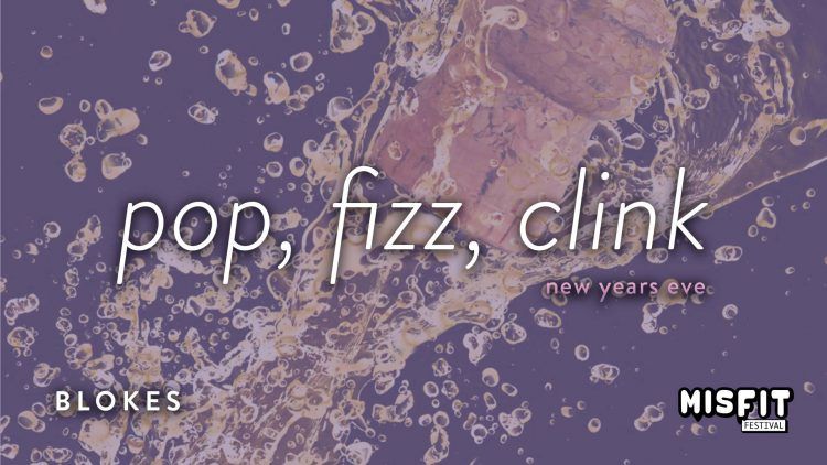 Pop Fizz Clink New Years Eve - BLOKES